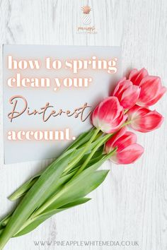 Easy, quick tips to spring clean and tidy up your Pinterest business account. Help yourself to create web trffic, drive sales and achieve sales and success using the Pinterest platform.
