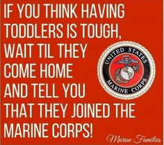 toddlers ToddlersYou can find Usmc quotes and more on our website Marine Mom Quotes, Usmc Quotes, Military Quotes, Military Mom, Marine Corps Quotes, Military Crafts, Military Party, Army Mom, Marine Love