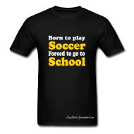 Cool gift for any guy who appreciates soccer'   T-Shirts ~ Men's Standard Weight T-Shirt ~ Born to play Soccer  comes in many colors too!