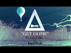 youtube bastille get home
