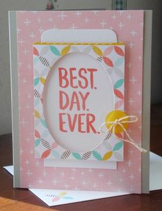 BEST DAY EVER CARD: by happystamper09 - Cards and Paper Crafts at Splitcoaststampers