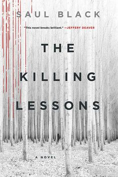 The Killing Lessons by Saul Black | 37 Books With Plot Twists That Will Blow Your Mind