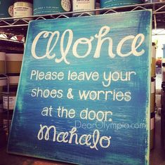 Aloha Please Leave Your Shoes at the Door from Dear Olympia | Hawaiian | Hawaii | Beach House | Hawaiian Decor | Mahalo | Entry Way Sign | no shoes sign | CeCe Caldwells Paints