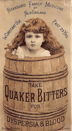 Take Quaker Bitters for Dyspepsia and blood Victorian trade card Standard Family Medicine of New England Past 25 Yrs. Pictures a girl in a barrel 3 oe X 6 inches Back has advertisements Donaldson Bros. Vintage Abbildungen, Vintage Labels, Vintage Ephemera, Vintage Postcards, Vintage Prints, Vintage Tools, Vintage Signs, Posters Vintage, Retro Poster