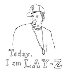 Today, I am LAY-Z