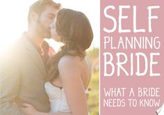 Wedding advice for the self-planning bride | How to plan your own wedding | What a bride needs to know | ebook-- check this out later