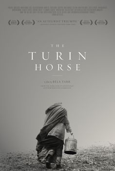 US poster for The Turin Horse (Bela Tarr, Hungary, Designer: Scott Meola. Via Movie Poster of the Day. Beau Film, Movie List, I Movie, Movies To Watch, Good Movies, La Main Au Collet, Films Récents, Horse Movies, Cinema