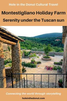 Montestigliano Holiday Farm, location in central Tuscany, Italy, is ideal for visiting the famous hilltop villages of Siena, Volterra, and San Gimignano. via @holeinthedonut