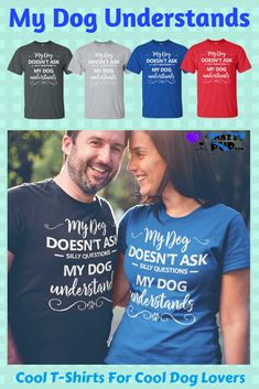 My dog understands What cute dog lover shirts These are cool and unique tshirts Theyre comfy and casual with unique sayings all dog lovers will love These dog shirts for. Dog Dad Gifts, Gifts For Dog Owners, Dog Lover Gifts, Mom Gifts, Presents For Dog Lovers, Dog Christmas Gifts, Holiday Gifts, Dog Mom Shirt, Silly Questions