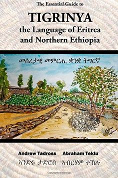 The Essential Guide to Tigrinya: The Language of Eritrea and Northern Ethiopia by Abraham Teklu http://www.amazon.com/dp/1502754754/ref=cm_sw_r_pi_dp_-itBvb16A7ARR
