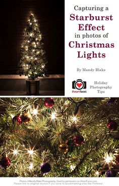 How to make a starburst effect with Christmas lights. Easy Photography Tips for Great Holiday Photos! Hobby Photography, Christmas Photography, Photography Lessons, Photography Camera, Photoshop Photography, Light Photography, Photography Tutorials, Photography Photos, Photography Training