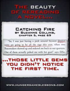 The beauty of rereading a novel: those little gems you didn't notice the first time. Description from hungergameslessons.com. I searched for this on bing.com/images