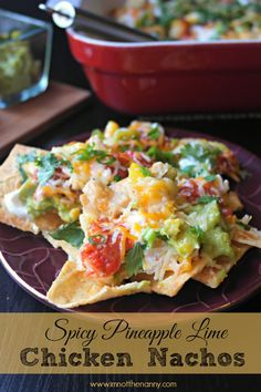 Spicy Pineapple Lime Chicken Nachos-I'm Not the Nanny