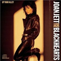 Joan Jett. Up your alley