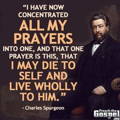 Charles Haddon (CH) Spurgeon June 1834 – 31 January was a British Particular Baptist preacher. Bible Verses Quotes, Faith Quotes, Scriptures, Christian Quotes, Christian Life, Die To Self, Charles Spurgeon Quotes, Great Quotes, Inspirational Quotes