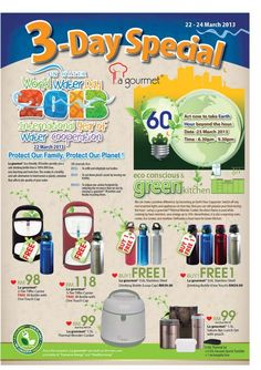 3 Day Special – World Water Day 2013 :     In celebration of World Water Day 2013 and the International Year of Water Cooperation, La Gourmet are hosting a 3 Day Special on 22 March to 24 March with SUPERB deal for you.  Available at La Gourmet Outlet at IKANO Power Centre.