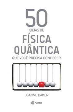 50 ideias de Física Quântica –...