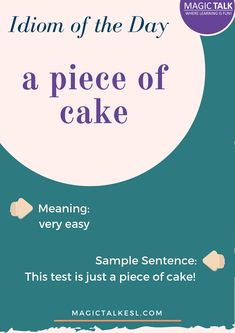 Have fun with idioms! Learning English Is Fun, English Fun, Learn English, Piece Of Cakes, Idioms, Esl, Sentences, Meant To Be, Have Fun