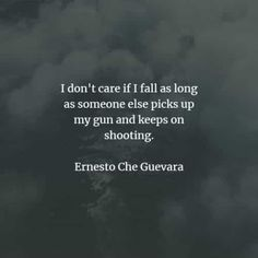 54 Famous quotes and sayings by Che Guevara. Here are the best Che Guevara quotes that you can read to learn more about his ideas and belief. Famous Quotes, Best Quotes, Che Guevara Quotes, How To Make Balloon, Ernesto Che, Leader Quotes, Rage Against The Machine, Images And Words, Communism