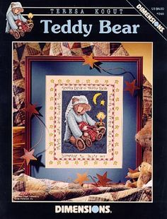 Dimensions Teddy Bear - Cross Stitch Pattern. Teddy Bear O' Teddy Bear, there's no friend like you. Someone to share my secrets with and cuddle too. A Teresa Ko