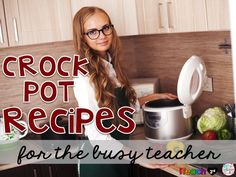 5 simple Crock Pot Recipes for the Busy Teacher. Perfect for back to school!