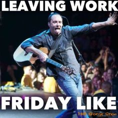 Leaving work - Friday, Like