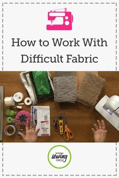 Working with Difficult Fabric | National Sewing Circle: