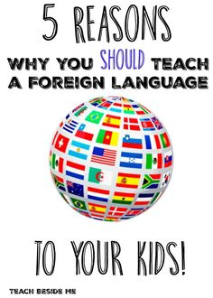 Why Teach Foreign Languages to Kids? - Teach Beside Me
