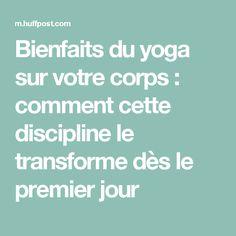 Bienfaits du yoga sur votre corps : comment cette discipline le transforme dès le premier jour