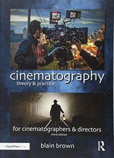 Buy Cinematography: Theory and Practice: Image Making for Cinematographers and Directors by Blain Brown and Read this Book on Kobo's Free Apps. Discover Kobo's Vast Collection of Ebooks and Audiobooks Today - Over 4 Million Titles! Cinematography Books, Kindle, Visual Metaphor, English, Reduce Inflammation, Storytelling, This Book, Ebooks, Reading