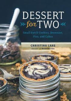 """Read """"Dessert For Two: Small Batch Cookies, Brownies, Pies, and Cakes"""" by Christina Lane available from Rakuten Kobo. **Dessert for Two takes well-loved desserts and scales them down to make only two servings! ** Who doesn't love towering. Cookie Recipes, Dessert Recipes, Fun Recipes, Healthy Desserts, Crockpot Recipes, Sweet Recipes, Small Batch Baking, Desserts Ostern, Brownies"""