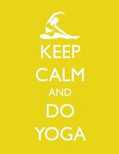 keep calm and do #yoga