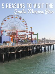 5 Reasons to Visit the Santa Monica Pier