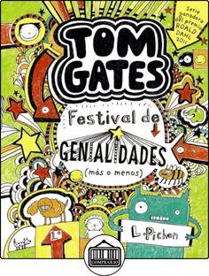 Tom Gates 3 - Festival De Genialidades (Más O Menos) (Castellano - A Partir De 10 Años - Personajes Y Series - Tom Gates) de Liz Pichon ✿ Libros infantiles y juveniles - (De 6 a 9 años) ✿