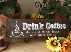 Coffee sign, Country Kitchen Sign, Western Kitchen Sign, Drink Coffee Sign, Rustic Kitchen Sign, Western Home Decor, Rustic Home Decor,