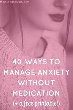 Here are 40 ways to help you control anxiety if you don't like taking medication!