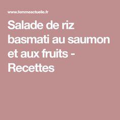 Salade de riz basmati au saumon et aux fruits - Recettes