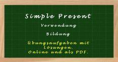 Simple Present Übungen mit Lösungen. Als online Lückentext und PDF zum Ausdrucken. Alle Übungen sind mit dem Englisch Wortschatz aus der 5. Klasse lösbar.