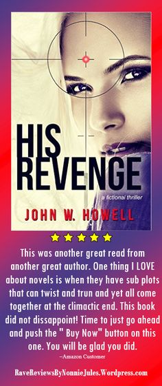"""His Revenge by John W. Howell @HowellWave #RRBC http://amzn.to/1TCu8P1 """"This was another great read by another great author."""""""