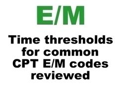 Time Threshold E/M Billing And CPT® Coding Reference Tables.