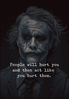 People will hurt you..
