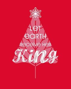 Let Earth Recieve Her King Free Christmas Printable by lalakme