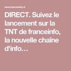 DIRECT. Suivez le lancement sur la TNT de franceinfo, la nouvelle chaîne d'info…