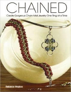 Chained: Create Gorgeous Chain Mail Jewelry One Ring at a Time: Amazon.de: Rebeca Mojica: Fremdsprachige Bücher