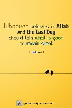 """islamic-quotes: """" """"Whoever believes in Allah and the Last Day should talk what is good or remain silent. Islam Religion, Islam Muslim, Islam Quran, Gods Love Quotes, Me Quotes, Hadith Of The Day, Peace Be Upon Him, Kindness Quotes, Self Reminder"""