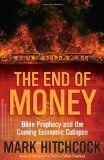 The End of Money: Bible Prophecy and the Coming Economic Collapse Reviews  - Get more information on this book at http://www.prophecynewsreport.com/the-end-of-money-bible-prophecy-and-the-coming-economic-collapse-reviews/.