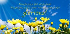 Shout for joy to God, all the Earth!