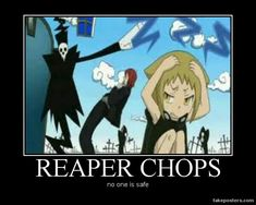 Soul eater- Reaper Chops (lol)
