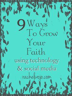 Ideas to Help you Grow Your Faith Using Technology and Social Media