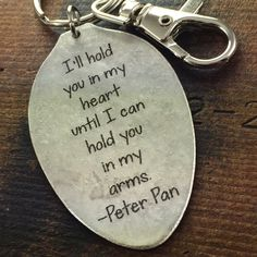 Peter Pan Quote Keychain I'll Hold You In My Heart Spoon Keychain, Friend Goodbye Gift, Going Away Present Memorial Gift by kyleemaedesigns on Etsy